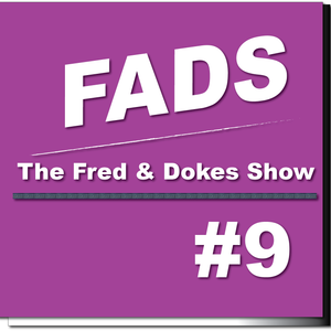 FADS (Fred And Dokes Show) #9