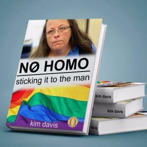 Episode 63: No Homo: The Autobiography of Kim Davis