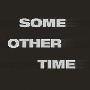 Some Other Time #3 - A Lover, Indeed