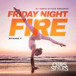 Friday Night Fire Episode 7 Hip Hop R B Afro Reggaeton Dancehall Clean By Dj Chris Styles Mixcloud