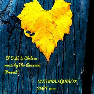 AUTUMN EQUINOX BY MR ROSSAINZ SEPT 2019