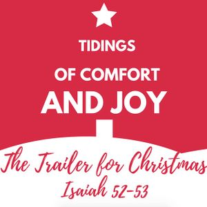 The Trailer for Christmas | Isaiah 52-53 | December 18