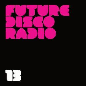 Future Disco Radio - 13