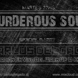 MURDEROUS SOUL -- CARLOS DELGADO@TCC (TECHNO CLUB CORDOBA )//////  WARM ((EXIUM))