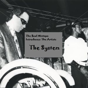 The Soul Mixtape Presents - The Artists - The System
