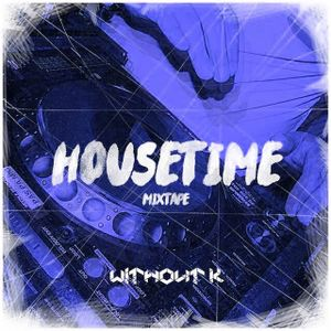 WITHOUT K Mixtape - HOUSETIME 002