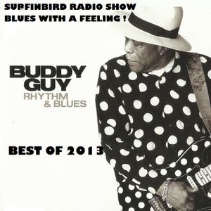Surfinbird Radio Show #280 08/01/14 Blues With A Feeling! BEST OF 2013