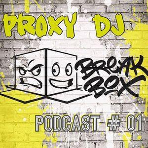 PrOxY DJ Break Box podcast # 001