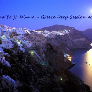 Greece Deep Session by Iliana Yo & Dim K