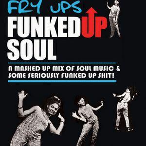 Fry Ups presents.. Funked Up Soul