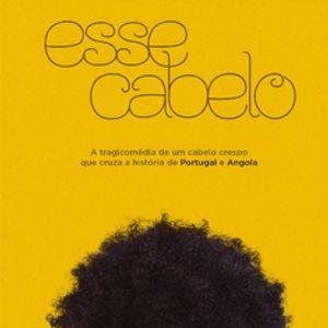 """Áudio 73 - """"Esse Cabelo"""" Explicado Por Djaimilia Pereira De Almeida"""