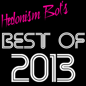 Hedonism Bot's Best Of 2013