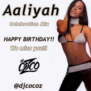 @DJCocoZ Aaliyah Celebration Mix (011618)