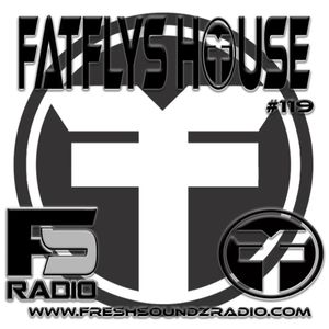 FatFlys House Podcast #119
