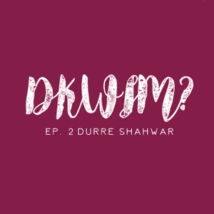 D'ya Know What I Mean? ep.2 Durre Shahwar