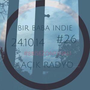 Bir Baba Indie #26 (24.10.2014 @ Açık Radyo) #bbisezonfinali