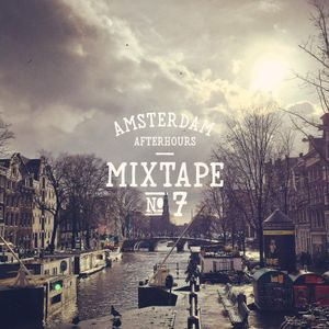 Mixtape No. 7 - Amsterdam Afterhours