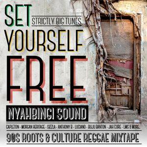 Set Yourself Free by Nyahbingi Sound (90s Roots & Culture Reggae Mixtape)