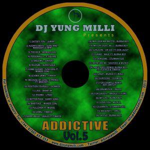 DJ YUNG MILLI PRESENTS -- ADDICTIVE VOL.5