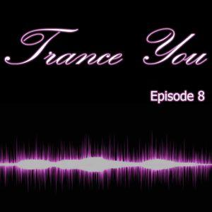 Trance You Episode 8