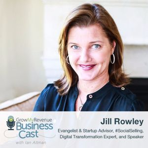 072 Jill Rowley | The Keys to Social Selling