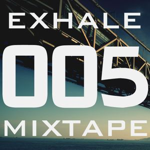 Exhale 005 - mixed by Jesse Mach