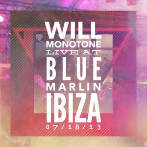 Live @ Blue Marlin (07/18/2013) [Ibiza, Spain]