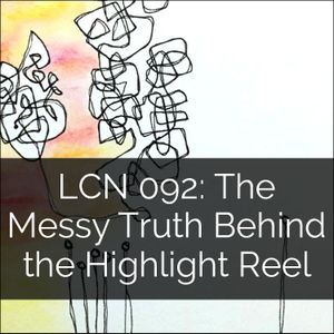 LCN 092: The Messy Truth Behind the Highlight Reel