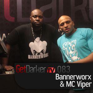 Bannerworx & MC Viper - GetDarkerTV #83