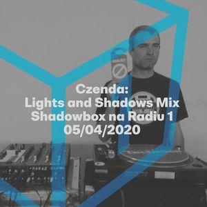 Shadowbox @ Radio 1 05/04/2020: Czenda - Lights and Shadows Mix