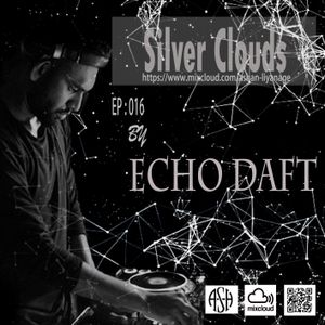 Silver Clouds EP#016 - Guest mix by Echo Daft