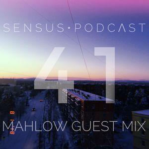 SENSUS • PODCΛST #41 / MAHLOW GUEST MIX