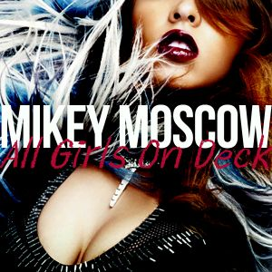 Mikey Moscow - All Girls On Deck (January 2015 R'n'B Mix)