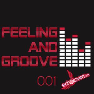 Feeling & Groove 001 @ Echolovers Fm