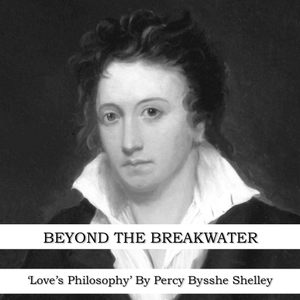 'Love's Philosophy' By Percy Bysshe Shelley 11/12/13