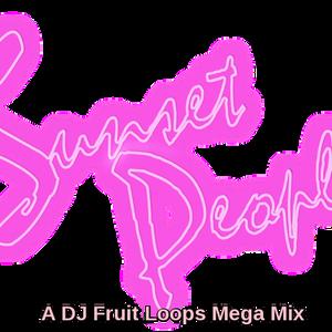 Sunset People A DJ Fruit Loops Mega Mix