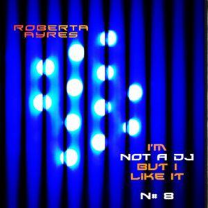 I'm Not A DJ (But I Like It) N# 8
