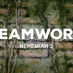 Teamwork [Nehemiah 3]