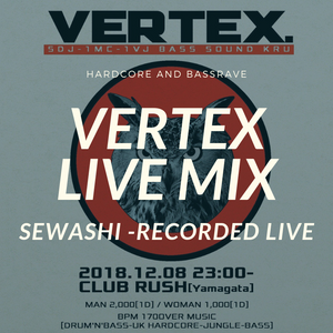 08 December 2018 VERTEX LIVEMIX Sewashi