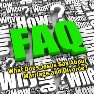 FAQ: What Does Jesus Say About Marriage and Divorce? - Pastor Gary Sandberg - July 13, 2014