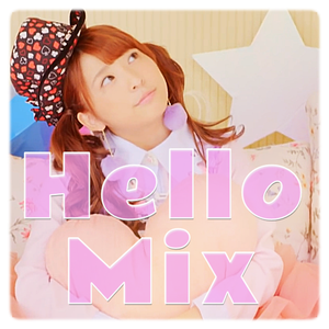 Hello Mix ~Let's party!!!~