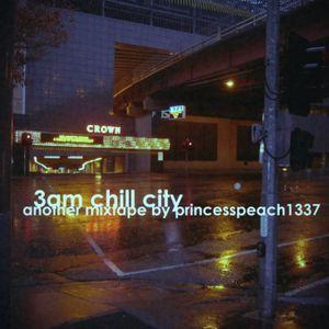 3am Chill City