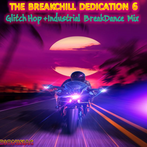 Breakchill Dedication 6 - Ultimate BreakDance Glitch Hop & Progressive Chilltech Mix 2018