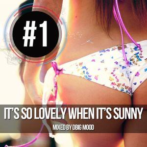 It's so lovely when it's sunny #1 (DJ Drxi)