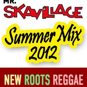 Mr Skavillage SummerMix 2012 - New Roots Reggae