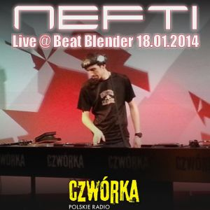 Nefti - Live @ Beat Blender 18.01.2014 (Polskie Radio Czwórka)