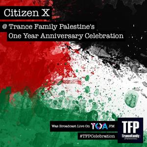 Citizen X @ Trance Family Palestine's One Year Anniversary Celebration (On TOA.FM)