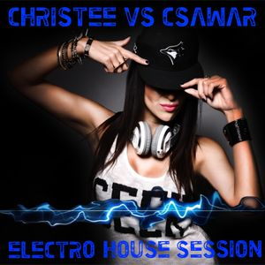 ChrisTee VS CsaWaR Electro-House Session