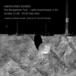 Unexplained Sounds Group - The Recognition Test # 64
