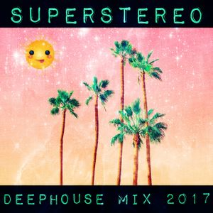 SuperStereo - DeepHouse Mix 2017 (Summer Relax)